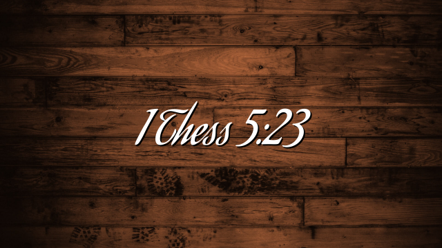 1 Thess 5:23