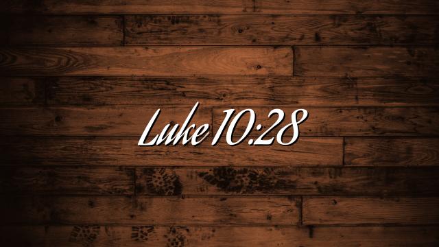 Luke 10:28
