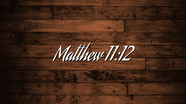 Matthew 11:12