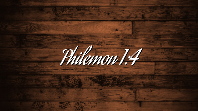 Philemon 1:4