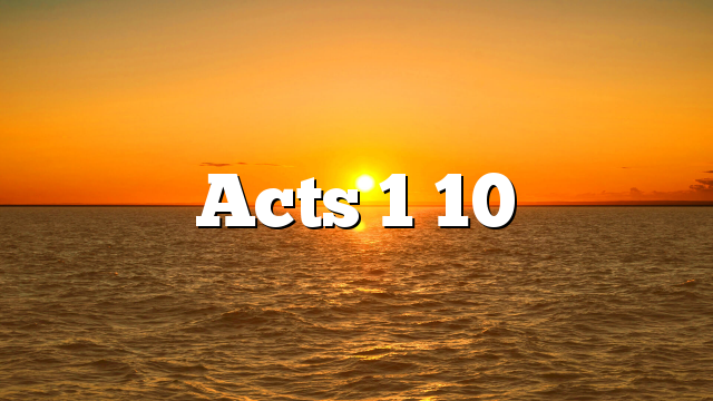 Acts 1 10