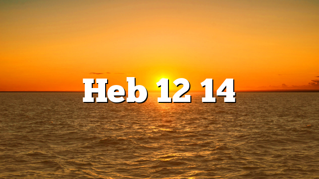 Hebrews 12:14