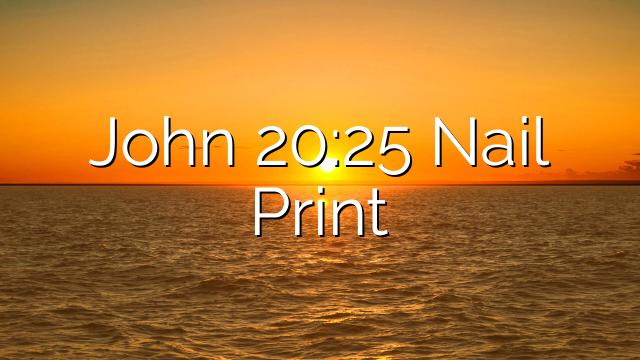 John 20:25 Nail Print
