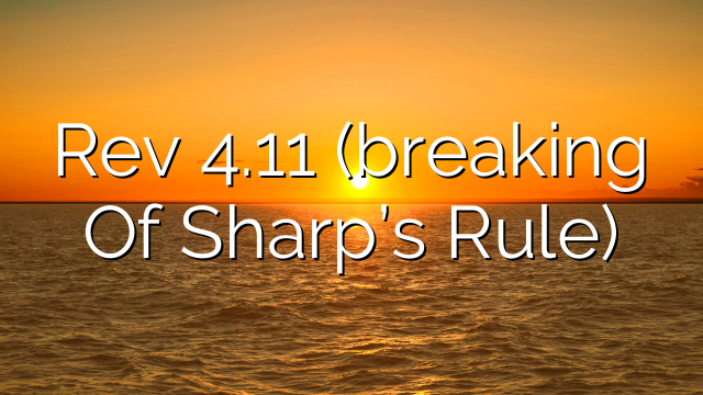 Rev 4.11 (breaking Of Sharp's Rule)