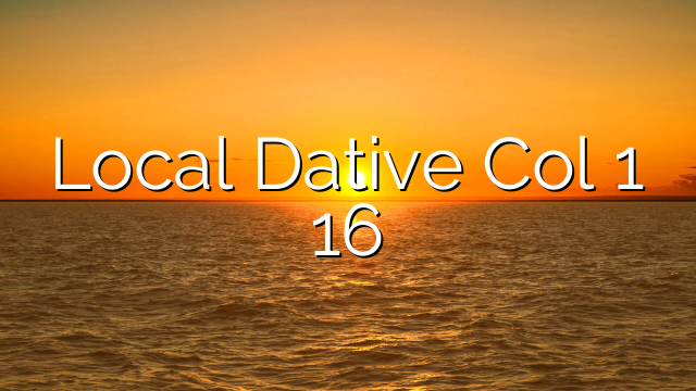 Local Dative Col 1 16