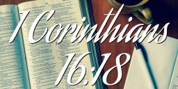 1 Corinthians 16:18
