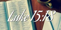 Luke 15:18