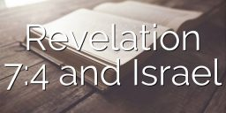 Revelation 7:4 and Israel