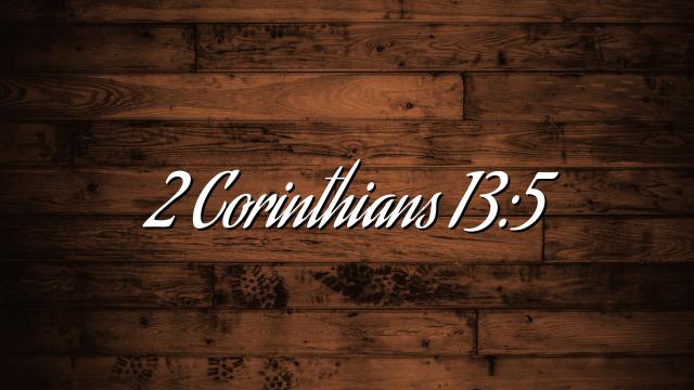 2 Corinthians 13:5