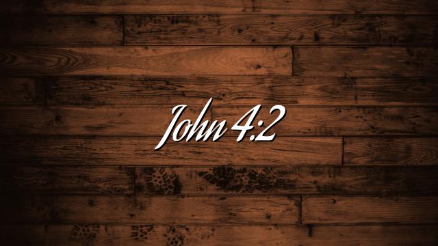 John 4:2