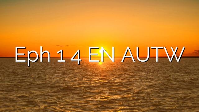 Eph 1 4 EN AUTW