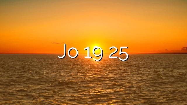 Jo 19 25