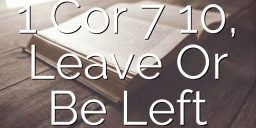 1 Cor 7 10, Leave Or Be Left