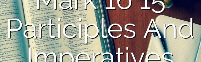 Mark 16 15    Participles And Imperatives