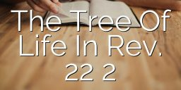 The Tree Of Life In Rev. 22 2